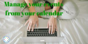 Manage your events from your calendar